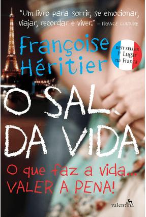 O Sal da Vida - o Que Faz A Vida... Valer A Pena - Françoise Héritier | Hoshan.org