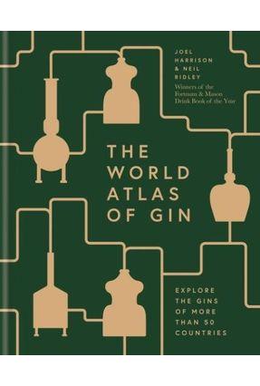 World Atlas Of Gin - Ridley,Neil | Tagrny.org