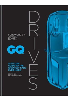 Gq Drives - A Stylish Guide To The Greatest Cars Ever Made - Beazley,Mitchell | Tagrny.org