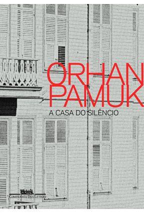 Casa do Silêncio - Pamuk,Orhan | Tagrny.org