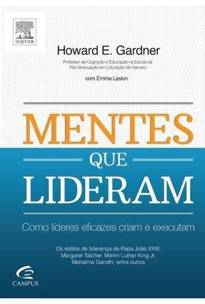 Mentes Que Lideram - Como Líderes Eficazes Criam e Executam - Gardner,Howard pdf epub