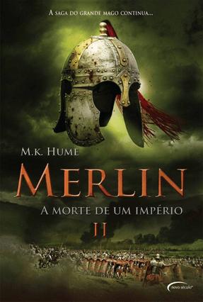Merlin II  - A Morte de Um Império - Hume,M. K. | Hoshan.org