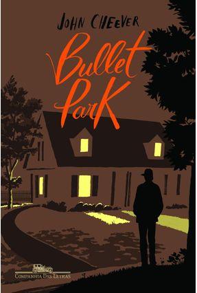 Bullet Park - Cheever,John | Hoshan.org