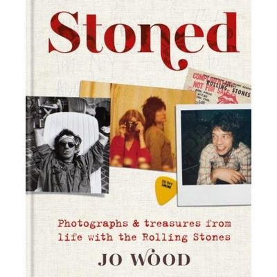 Stoned - Photographs And Treasures From Life With The Rolling Stones