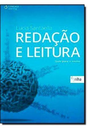 Redação e Leitura - Guia Para o Ensino - Santaella,Lucia | Hoshan.org