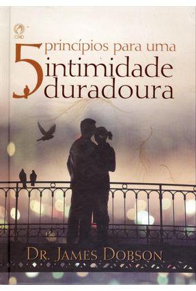 5 Princípios Para Uma Intimidade Duradoura - Dobson,James   Tagrny.org