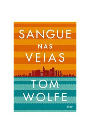 Sangue Nas Veias - Wolfe,Tom pdf epub