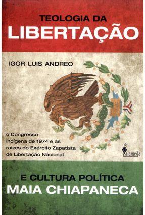 Edição antiga - Teologia da Libertação e Cultura Política Mais Chiapaneca - Andreo,Igor Luis | Hoshan.org