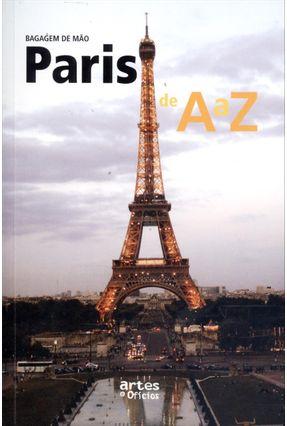Paris de A A Z - Col. Bagagem de Mão - Araújo,Luís Fernando | Hoshan.org