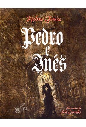 Pedro e Inês - Gomes,Helena | Tagrny.org