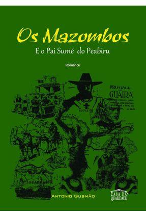 Os Mazombos e o Pai Sumé do Peabiru - Gusmão,Antonio   Hoshan.org