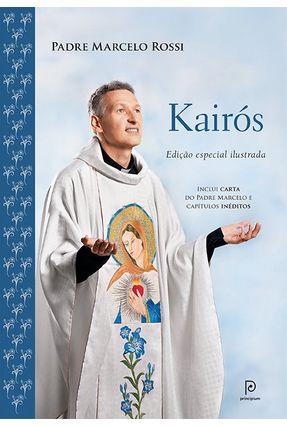 Kairós - Edição Especial Ilustrada - Rossi,Padre Marcelo | Nisrs.org