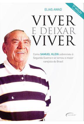 Viver e Deixar Viver - Biografia Samuel Klein - Awad,Elias pdf epub