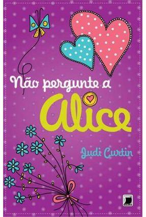 Não Pergunte A Alice - Nova Ortografia - Curtin,Judi pdf epub