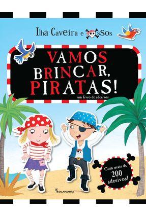 Vamos Brincar, Piratas! - Col. Ilha Caveira e Ossos - Livro Com Adesivos - Books,Ladybird | Tagrny.org