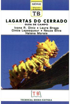 Lagartas do Cerrado - Guia de Campo - Série Manuais e Guias Tb - Lepesqueur,Cíntia Diniz,Ivone R. Braga,Laura | Hoshan.org