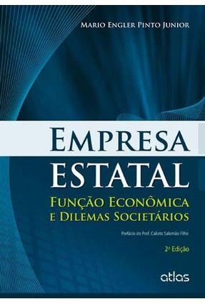 Empresa Estatal - Função Econômica e Dilemas Societários - 2ª Ed. 2013 - Junior,Mario Engler Pinto   Hoshan.org