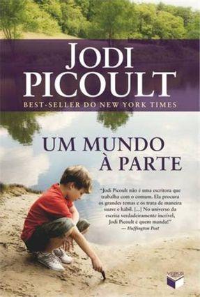 Um Mundo À Parte - Picoult,Jodi | Tagrny.org