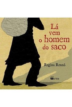 Lá Vem o Homem do Saco - Série Isto e Aquilo - Rennó,Regina pdf epub