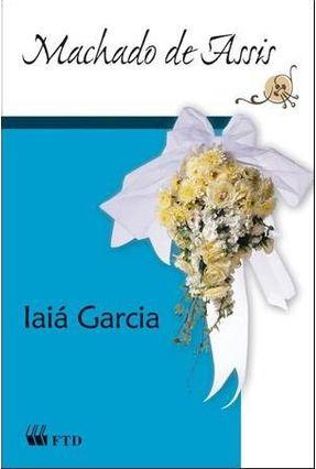 Iaiá Garcia - Col. Grandes Leituras - Clássicos da Literatura Brasileira - Assis,Machado de   Hoshan.org