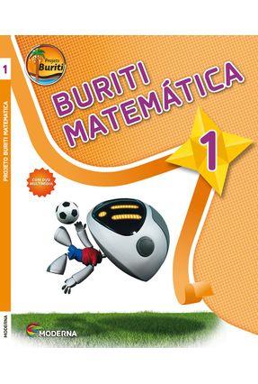 Projeto Buriti - Matemática - 1º Ano - 3ª Ed. 2013 - Editora Moderna | Nisrs.org