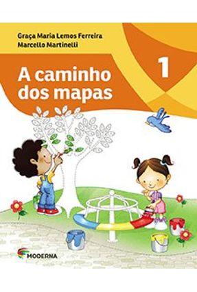 A Caminho Dos Mapas - Vol. 1 - Martinelli, Marcello Ferreira,Graça Maria Lemos | Hoshan.org