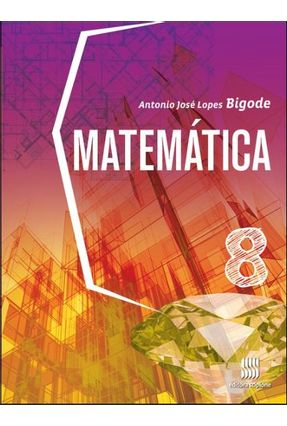 Matemática - Bigode - 8º Ano - Bigode,Antonio Jose Lopes pdf epub