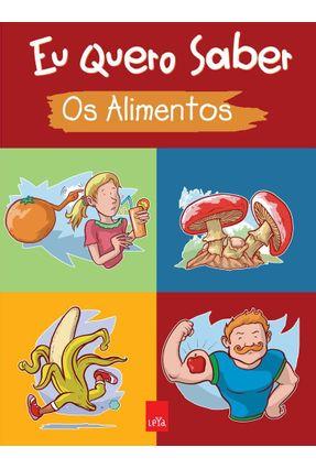 Eu Quero Saber - Os Alimentos - Editora Leya pdf epub