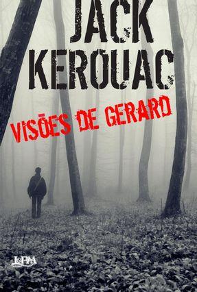Visões de Gerard - Kerouac,Jack | Tagrny.org