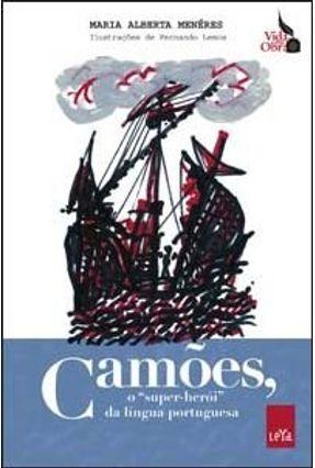Camões - o Super-herói da Língua Portuguesa - Meneres,Maria Alberta pdf epub