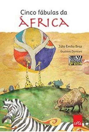 Cinco Fábulas da África - Júlio Emílio Braz | Hoshan.org