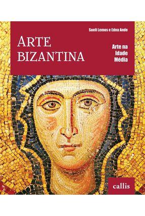 Arte Bizantina - Col. Arte na Idade Média - Ande,Edna Lemos,Sueli pdf epub