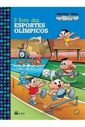 O Livro Dos Esportes Olímpicos - Com Atividade - Biblioteca da Turma - Sousa,Mauricio de pdf epub