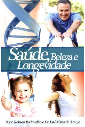 Saúde, Beleza e Longevidade - Rodovalho,Robson Araújo,José Maria de pdf epub