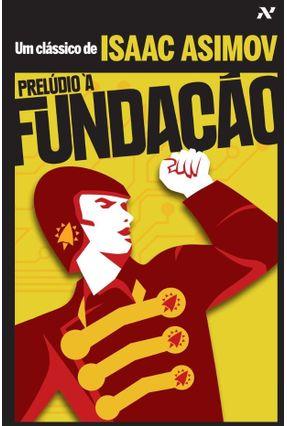 Prelúdio À Fundação - Asimov,Isaac | Tagrny.org