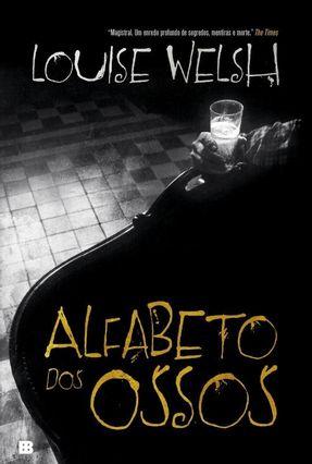 Alfabeto Dos Ossos - Welsh,Louise   Hoshan.org