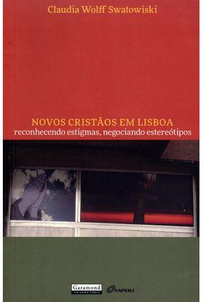 Edição antiga - Novos Cristãos Em Lisboa - Reconhecimento Estigmas, Negociando Estereótipos - Swatowiski,Claudia Wolf | Tagrny.org