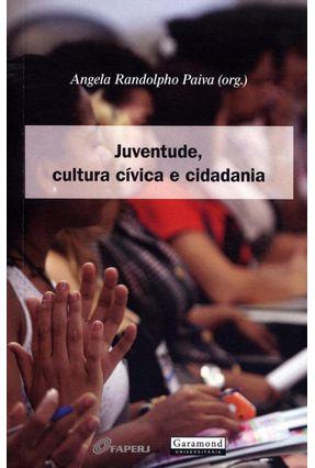 Edição antiga - Juventude, Cultura Cívica e Cidadania - Paiva,Angela Randolpho | Hoshan.org