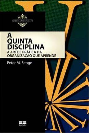 A Quinta Disciplina - A Arte e A Prática da Organização Que Aprende - 29ª Ed. 2013 - Senge,Peter  M. pdf epub