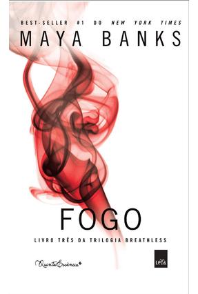 Fogo - Livro Três da Trilogia Breathless - Banks,Maya | Hoshan.org