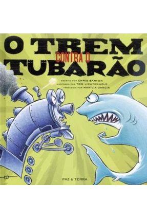 O Trem Contra o Tubarão - Barton,Chris pdf epub