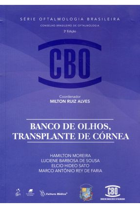 Banco de Olhos, Transplante de Córnea - Col. Cbo - Série Oftalmologia Brasileira - 3ª Ed. 2013 - Alves,Milton Ruiz | Hoshan.org
