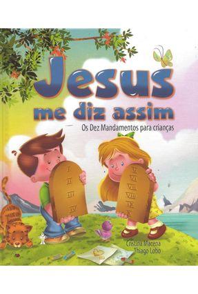 Jesus Me Diz Assim - Os Dez Mandamentos Para Crianças - Macena,Cristina Lobo,Thiago pdf epub