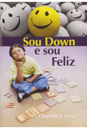Sou Down e Sou Feliz - Lessa,Charlotte F. pdf epub