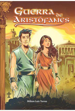 Guerra de Aristofanes - Torres,Milton Luiz | Hoshan.org