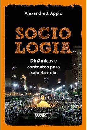 Sociologia - Dinâmicas e Contextos Para Sala de Aula - Appio,Eduardo Fernando pdf epub
