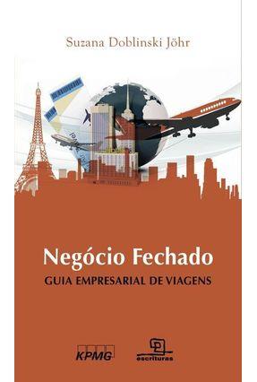 Negócio Fechado - Guia Empresarial de Viagens - Jöhr,Suzana Doblinski | Tagrny.org
