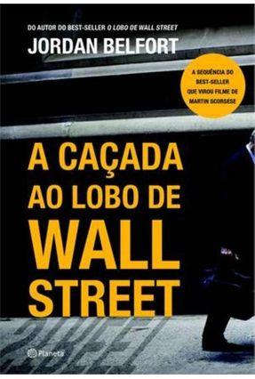 A Caçada ao Lobo de Wall Street - Belfort,Jordan | Tagrny.org