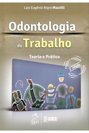 Odontologia do Trabalho - Teoria e Prática - 3ª Ed. 2014 - Mazzilli,Luiz Eugenio Nigro pdf epub