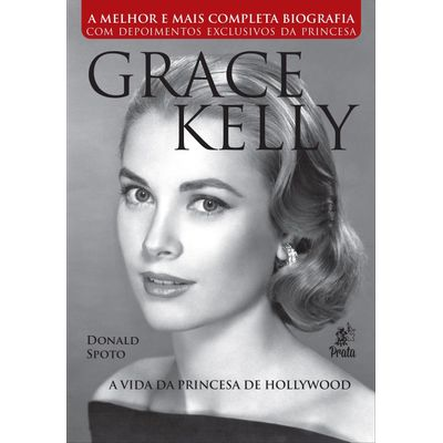 Grace Kelly - A Vida da Princesa de Hollywood